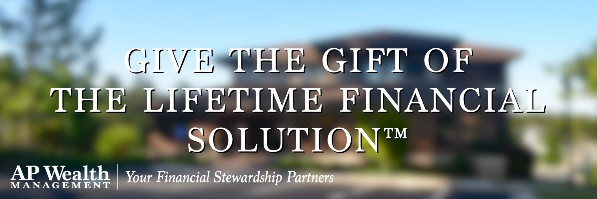 Give The Gift Of The Lifetime Financial Solution™ This Holiday Season
