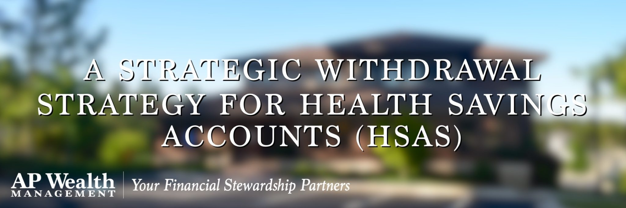 Health Savings Account Withdraw Strategy