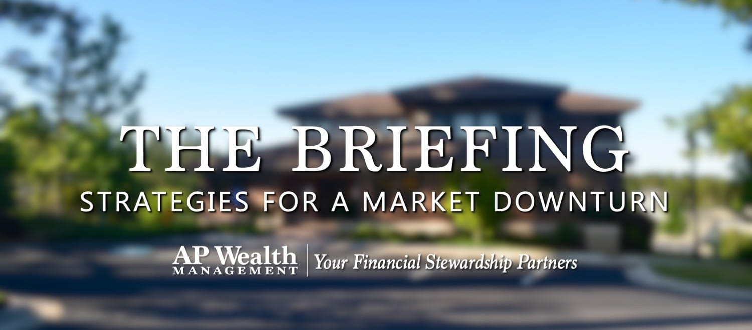 The Briefing   Strategies for a Market Downturn