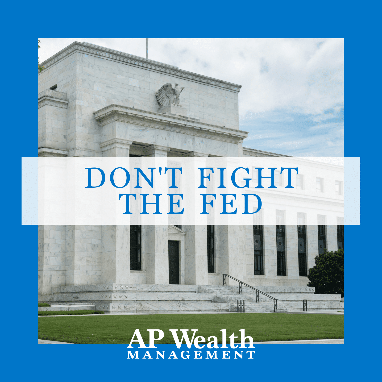 """Don't Fight """"The Fed!"""""""